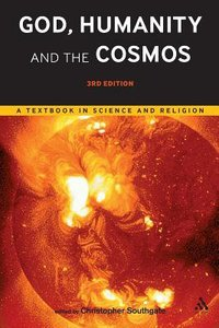 God, Humanity and the Cosmos (3rd Edition)