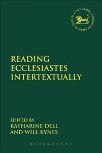 Reading Ecclesiastes Intertextually (Library Of Hebrew Bible/old Testament Studies Series)