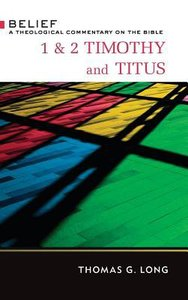 1 & 2 Timothy and Titus: A Theological Commentary on the Bible
