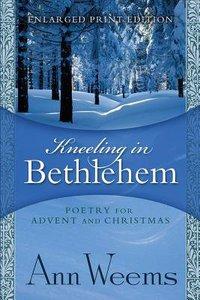 Kneeling in Bethlehem (Large Print)