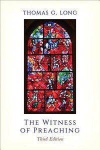 The Witness of Preaching (3rd Edition)