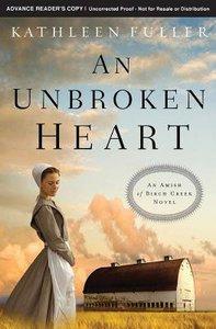 An Unbroken Heart (#02 in An Amish Of Birch Creek Novel Series)
