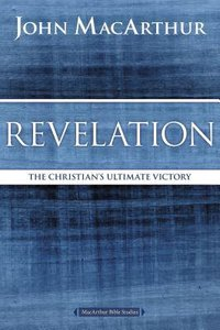 The Revelation: Christians Ultimate Victory (Macarthur Bible Study Series)