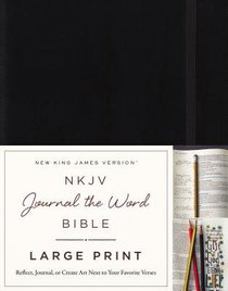 NKJV Journal the Word Bible Large Print Hardcover Black Red Letter Edition