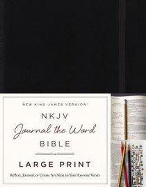 NKJV Journal the Word Bible Large Print Black (Red Letter Edition)