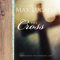 The Cross (Inspiration For Everyday Life Series)