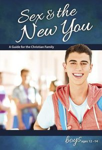 Sex & the New You (Boys 12-14) (Learning About Sex Series)