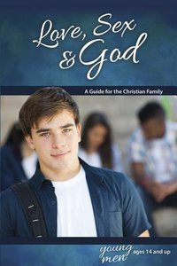 Love, Sex & God (Boys 14+) (Learning About Sex Series)