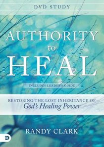 Authority to Heal (Dvd Study)