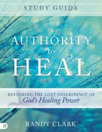Authority to Heal (Study Guide)
