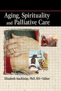 Aging Spirituality and Palliative Care