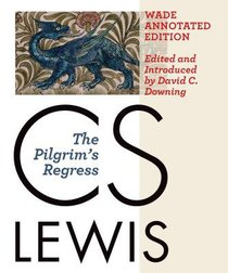 The Pilgrims Regress (Wade Center Annotated Editon)