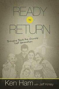 Ready to Return: Bringing Back the Churchs Lost Generation