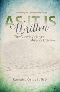 As It is Written: Genesis Account Literal Or Literary, The?