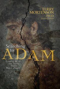 Searching For Adam: Genesis & the Truth About Mans Origin