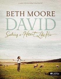 David: Seeking a Heart Like His (Member Book) (Beth Moore Bible Study Series)
