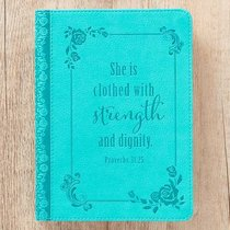 Classic Journal: Strength & Dignity Turquoise Luxleather (Prov 31:25)