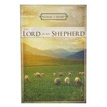 The Lord is My Shepherd (Words Of Hope Series)