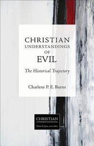 Evil - the Historical Trajectory (Christian Understandings Series)