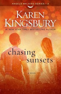 Chasing Sunsets (#02 in Angels Walking Series)