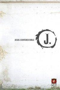 NLT Jesus Centered Bible