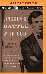 Lincolns Battle With God (Unabridged, Mp3)