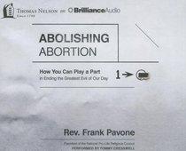 Abolishing Abortion (Unabridged 8 Cds)