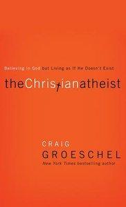 The Christian Atheist (Unabridged, 6 Cds)