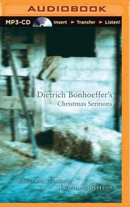 Dietrich Bonhoeffers Christmas Sermons (Unabridged, Mp3)