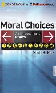 Moral Choices (Unabridged, 17 Cds)