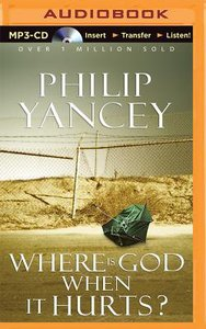 Where is God When It Hurts? (Unabridged, Mp3)