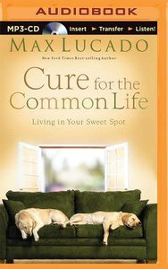 Cure For the Common Life (Abridged, Mp3)