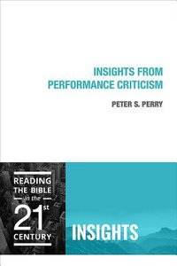 Insights From Performance Criticism (Insights Series)
