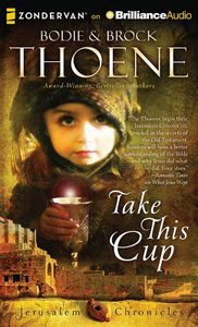Take This Cup (Unabridged, 12 CDS) (#02 in The Jerusalem Chronicles Audio Series)
