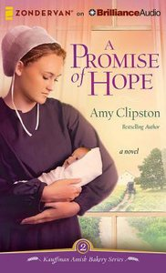 A Promise of Hope (Unabridged, 8 CDS) (#02 in Kauffman Amish Bakery Audiobook Series)