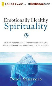 Emotionally Healthy Spirituality (Unabridged, 9 Cds)