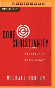 Core Christianity (Unabridged, Mp3)