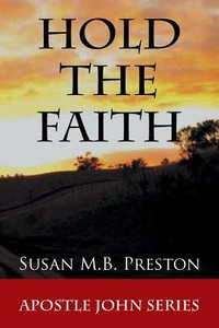 Hold the Faith (Apostle John Series)