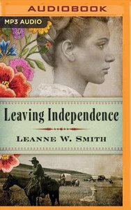 Leaving Independence (Unabridged, Mp3)
