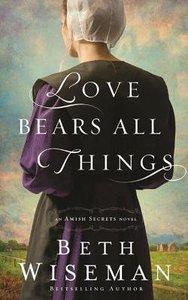 Love Bears All Things (Unabridged, 7 CDS) (#02 in Amish Secrets Novel Audio Series)