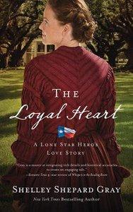 The Loyal Heart (Unabridged, 8 CDS) (#01 in Lone Star Heros Love Audio Series)