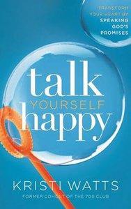 Talk Yourself Happy (Unabridged, 5 Cds)