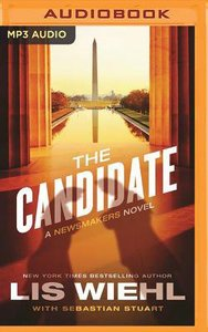 The Candidate (Unabridged, MP3) (#02 in The Newsmakers Audio Series)