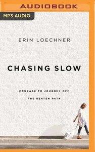 Chasing Slow (Unabridged, Mp3)