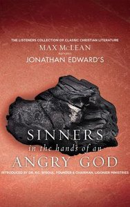 Jonathan Edwards Sinners in the Hands of An Angry God (Unabridged, 1 Cd)