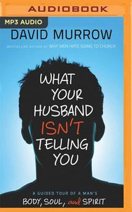 What Your Husband Isnt Telling You (Unabridged, Mp3)