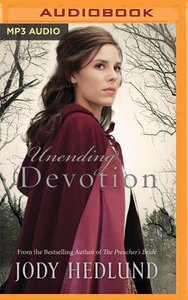 Unending Devotion (Unabridged, MP3) (#01 in Michigan Brides Collection Audio Series)