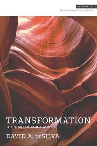 Transformation: The Heart of Pauls Gospel