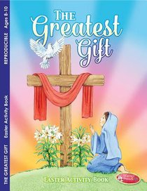 Easter - the Greatest Gift (Ages 8-10, Reproducible) (Warner Press Colouring & Activity Books Series)