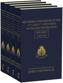 Reformed Confessions of the 16Th and 17Th Centuries Volume 1-4 Set
